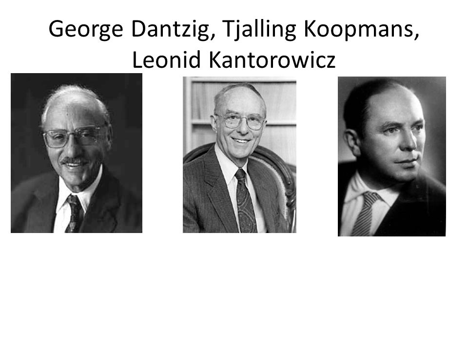 George Dantzig, Tjalling Koopmans, Leonid Kantorowicz