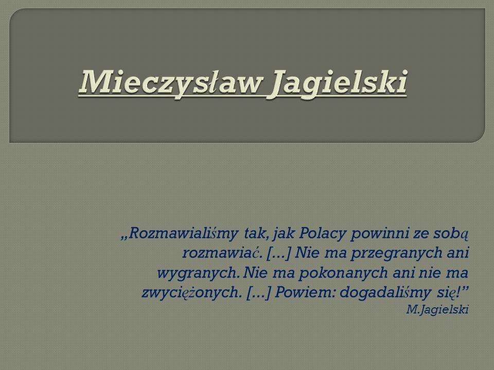 Rozmawiali ś my tak, jak Polacy powinni ze sob ą rozmawia ć.
