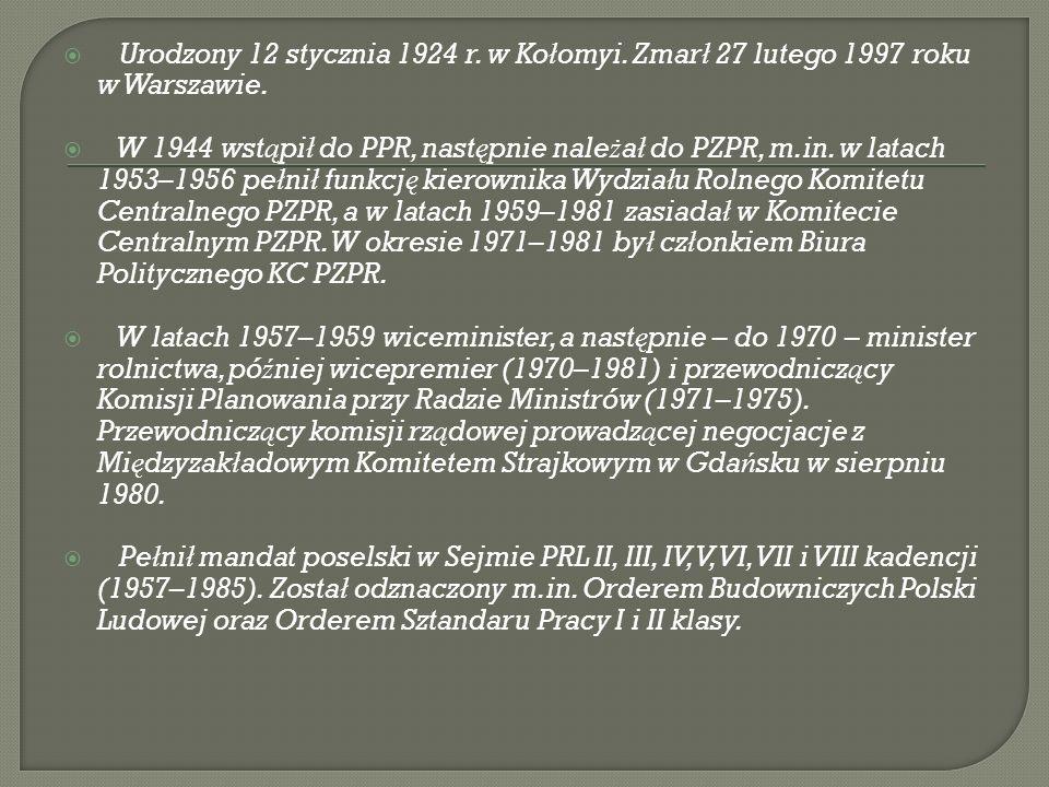 Urodzony 12 stycznia 1924 r. w Ko ł omyi. Zmar ł 27 lutego 1997 roku w Warszawie.