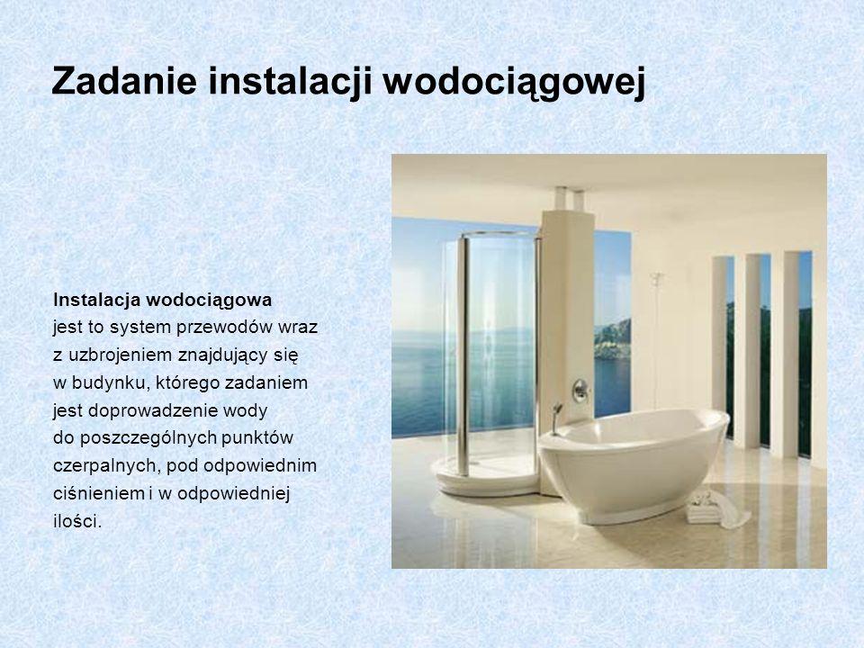 Elementy instalacji wodociągowej Instalacja wodociągowa składa się z: Przewodów: poziomów, pionów, podłączeń lokalowych.