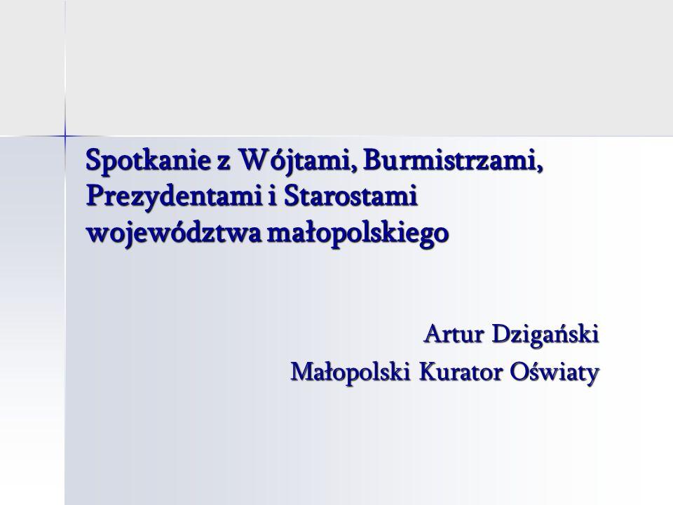 Spotkanie z Wójtami, Burmistrzami, Prezydentami i Starostami województwa małopolskiego Artur Dzigański Małopolski Kurator Oświaty