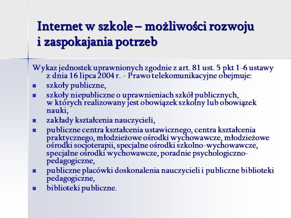 Internet w szkole – możliwości rozwoju i zaspokajania potrzeb Wykaz jednostek uprawnionych zgodnie z art.