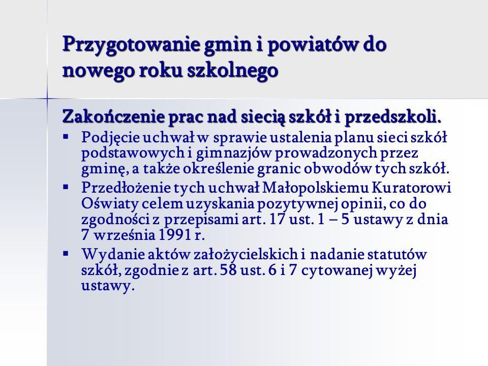 Przygotowanie gmin i powiatów do nowego roku szkolnego Zakończenie prac nad siecią szkół i przedszkoli.