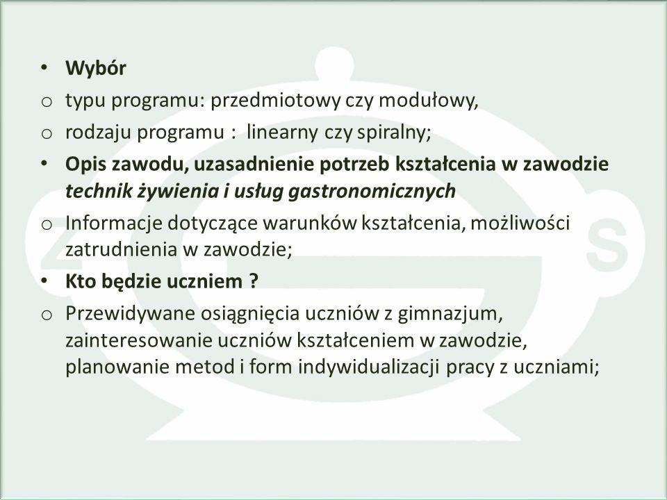 Wybór o typu programu: przedmiotowy czy modułowy, o rodzaju programu : linearny czy spiralny; Opis zawodu, uzasadnienie potrzeb kształcenia w zawodzie