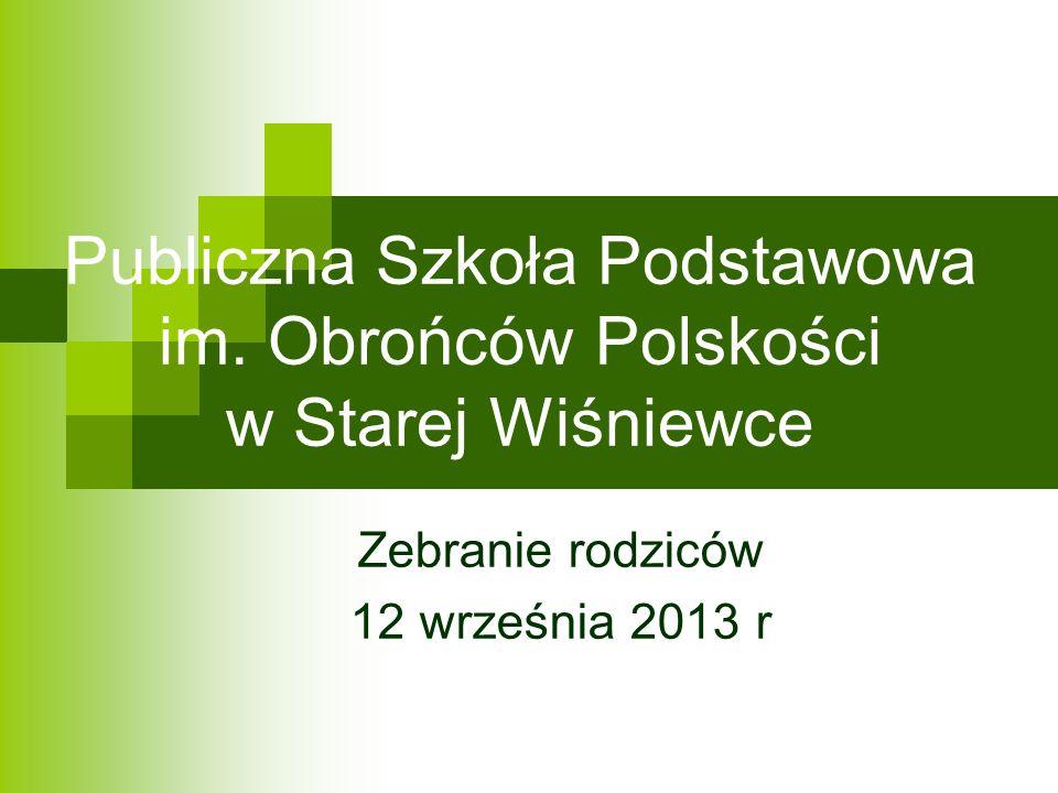 Publiczna Szkoła Podstawowa im. Obrońców Polskości w Starej Wiśniewce Zebranie rodziców 12 września 2013 r