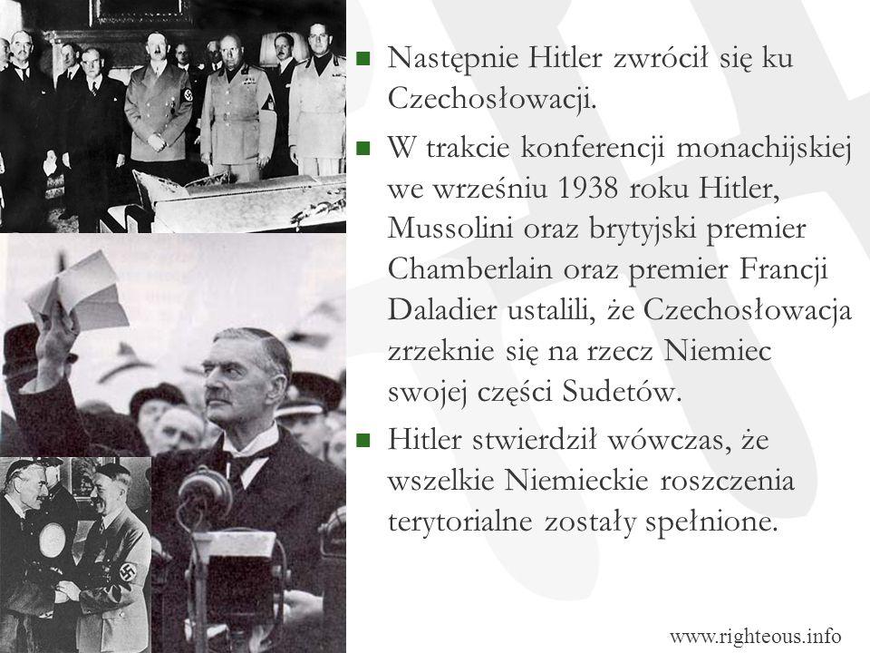 Następnie Hitler zwrócił się ku Czechosłowacji. W trakcie konferencji monachijskiej we wrześniu 1938 roku Hitler, Mussolini oraz brytyjski premier Cha