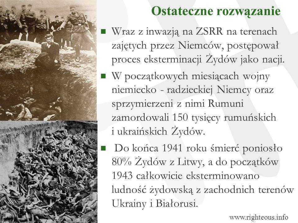 Ostateczne rozwązanie Wraz z inwazją na ZSRR na terenach zajętych przez Niemców, postępował proces eksterminacji Żydów jako nacji. W początkowych mies