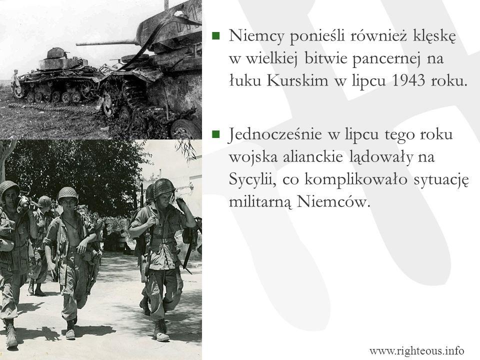 Niemcy ponieśli również klęskę w wielkiej bitwie pancernej na łuku Kurskim w lipcu 1943 roku. Jednocześnie w lipcu tego roku wojska alianckie lądowały