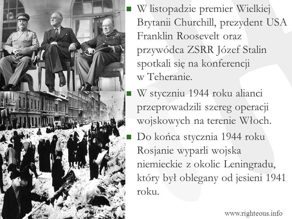 W listopadzie premier Wielkiej Brytanii Churchill, prezydent USA Franklin Roosevelt oraz przywódca ZSRR Józef Stalin spotkali się na konferencji w Teh