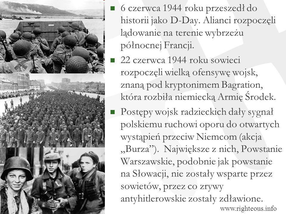 6 czerwca 1944 roku przeszedł do historii jako D-Day. Alianci rozpoczęli lądowanie na terenie wybrzeżu północnej Francji. 22 czerwca 1944 roku sowieci