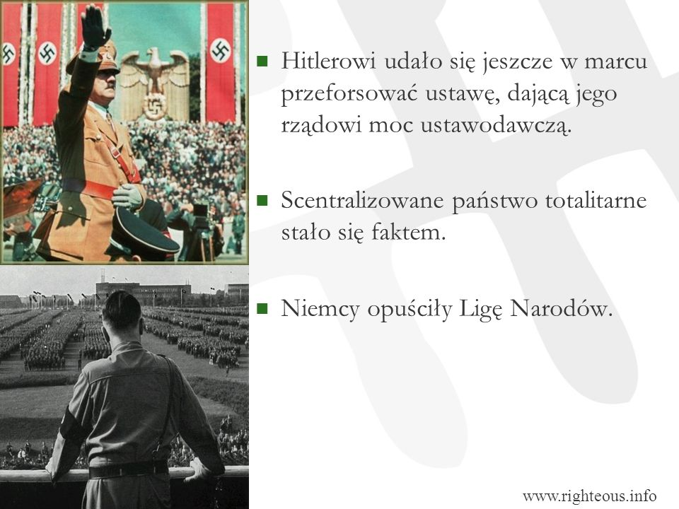 Hitlerowi udało się jeszcze w marcu przeforsować ustawę, dającą jego rządowi moc ustawodawczą. Scentralizowane państwo totalitarne stało się faktem. N