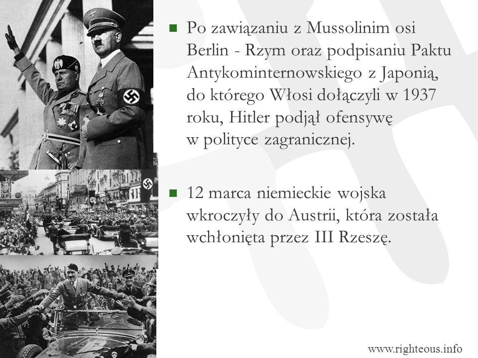 Po zawiązaniu z Mussolinim osi Berlin - Rzym oraz podpisaniu Paktu Antykominternowskiego z Japonią, do którego Włosi dołączyli w 1937 roku, Hitler pod