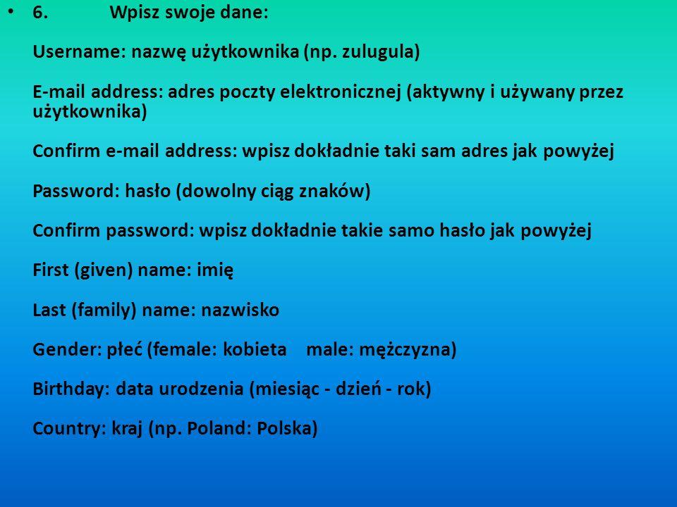 6.Wpisz swoje dane: Username: nazwę użytkownika (np.