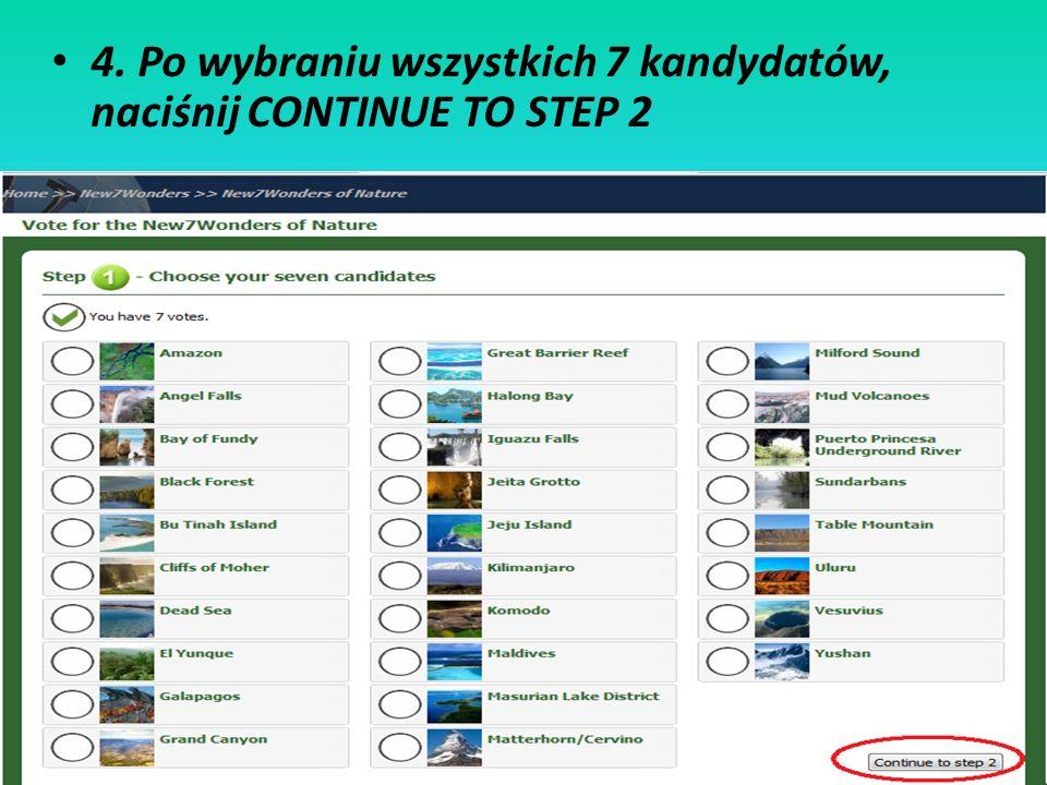 4. Po wybraniu wszystkich 7 kandydatów, naciśnij CONTINUE TO STEP 2