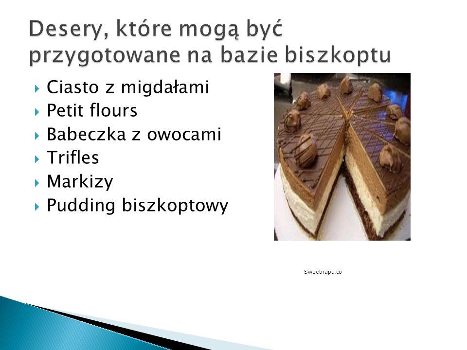 Ciasto z migdałami Petit flours Babeczka z owocami Trifles Markizy Pudding biszkoptowy Sweetnapa.co