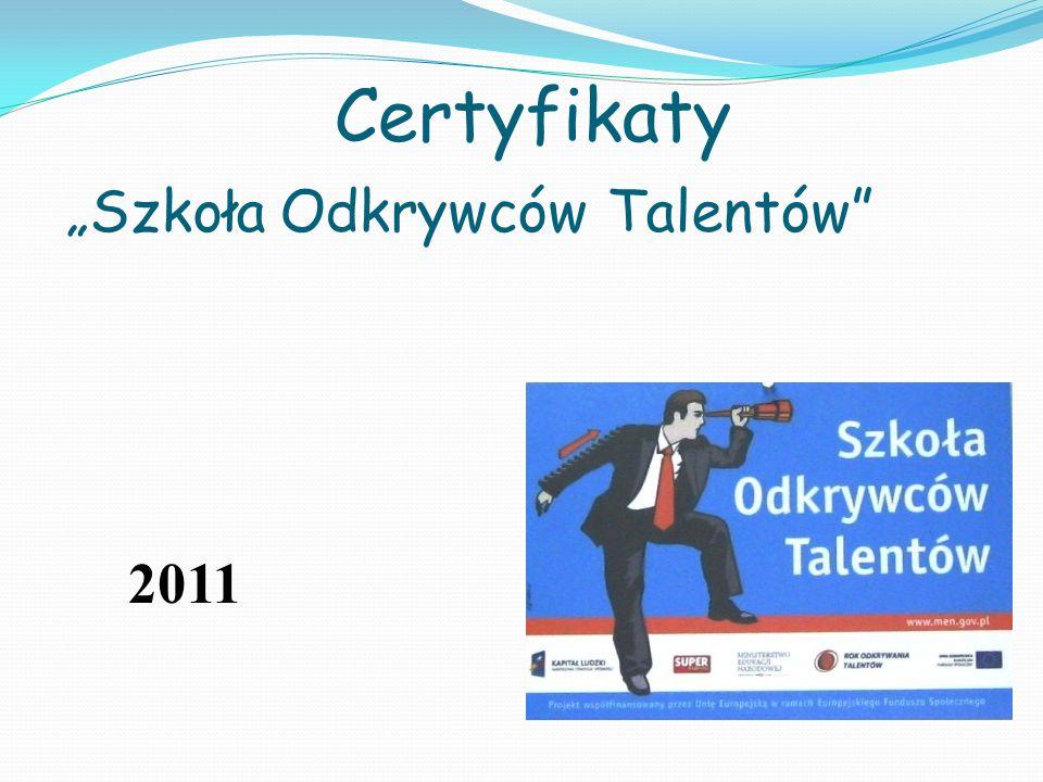 Certyfikaty 2011 Szkoła Odkrywców Talentów
