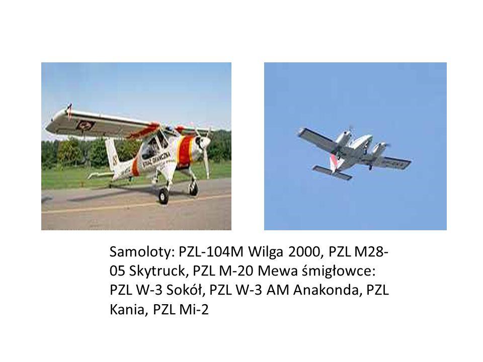 Samoloty: PZL-104M Wilga 2000, PZL M28- 05 Skytruck, PZL M-20 Mewa śmigłowce: PZL W-3 Sokół, PZL W-3 AM Anakonda, PZL Kania, PZL Mi-2