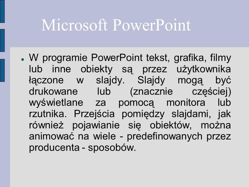 W programie PowerPoint tekst, grafika, filmy lub inne obiekty są przez użytkownika łączone w slajdy. Slajdy mogą być drukowane lub (znacznie częściej)