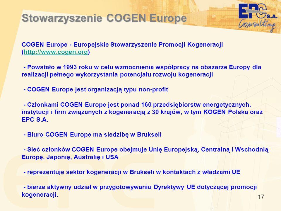 17 Stowarzyszenie COGEN Europe COGEN Europe - Europejskie Stowarzyszenie Promocji Kogeneracji (http://www.cogen.org)http://www.cogen.org - Powstało w