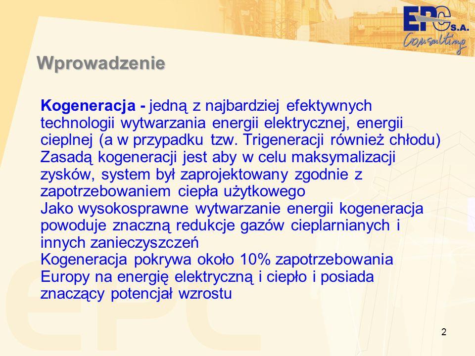 2 Wprowadzenie Kogeneracja - jedną z najbardziej efektywnych technologii wytwarzania energii elektrycznej, energii cieplnej (a w przypadku tzw. Trigen