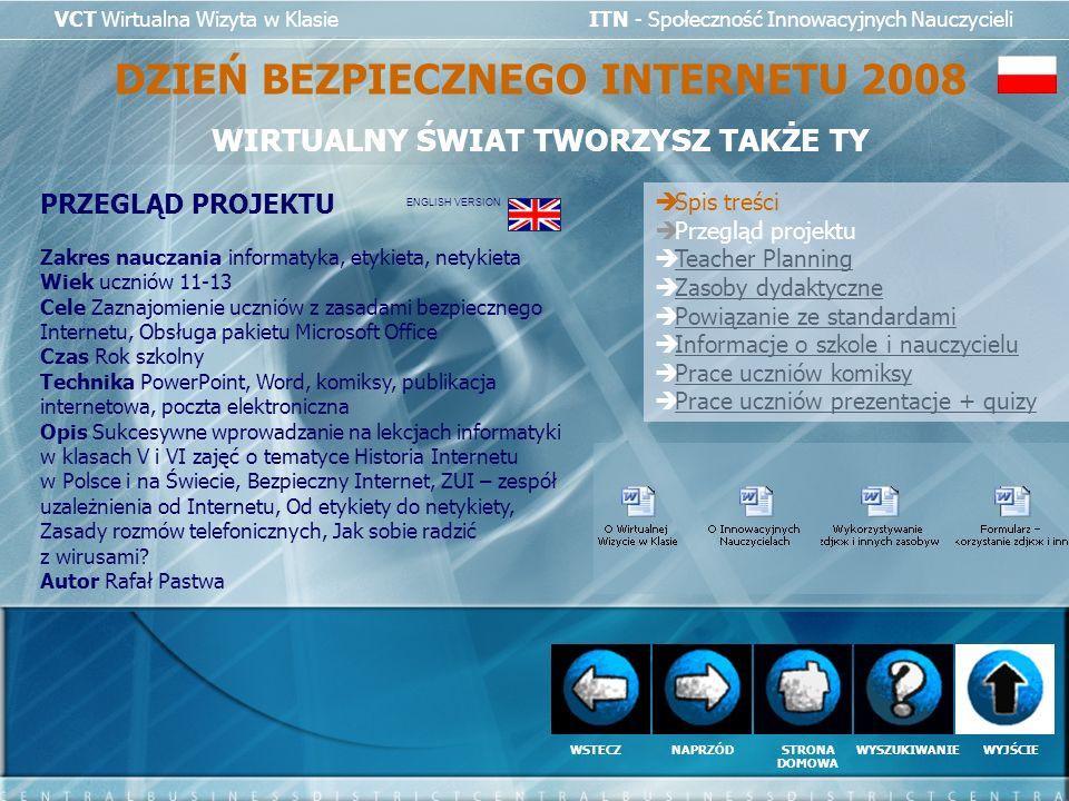 VCT Wirtualna Wizyta w Klasie ITN - Społeczność Innowacyjnych Nauczycieli DZIEŃ BEZPIECZNEGO INTERNETU 2008 WIRTUALNY ŚWIAT TWORZYSZ TAKŻE TY PRZEGLĄD