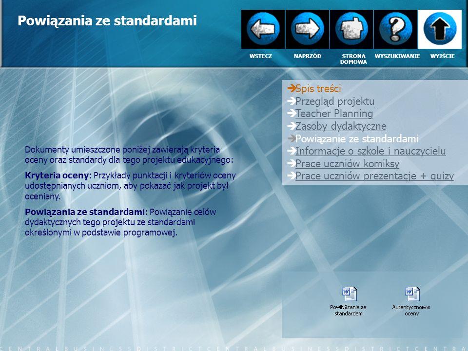 Powiązania ze standardami Spis treści Przegląd projektu Teacher Planning Zasoby dydaktyczne Powiązanie ze standardami Informacje o szkole i nauczyciel