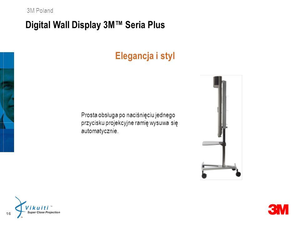 16 3M Poland Elegancja i styl Digital Wall Display 3M Seria Plus * Nie wszystkie sale dostosowane są do projekcji z tradycyjnych projektorów Digital W
