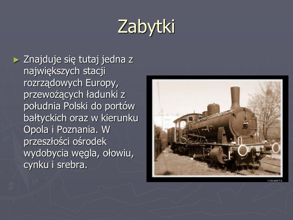 Zabytki Znajduje się tutaj jedna z największych stacji rozrządowych Europy, przewożących ładunki z południa Polski do portów bałtyckich oraz w kierunku Opola i Poznania.