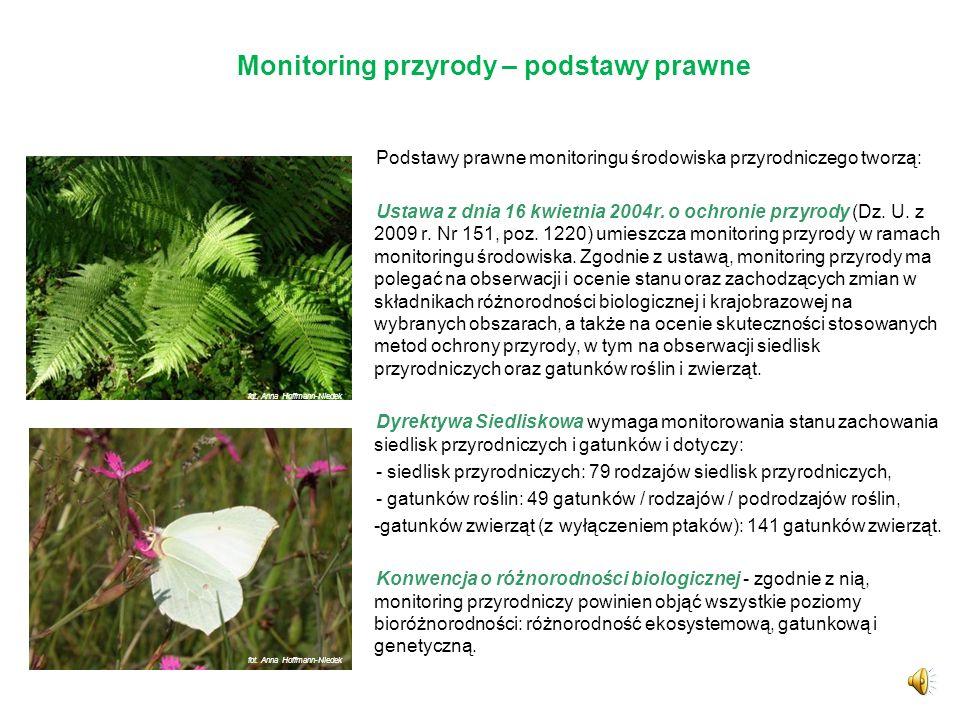 Monitoring przyrody Monitoringu przyrody – to regularne obserwacje i pomiary wybranych elementów przyrody żywej, prowadzone dla uzyskania informacji o