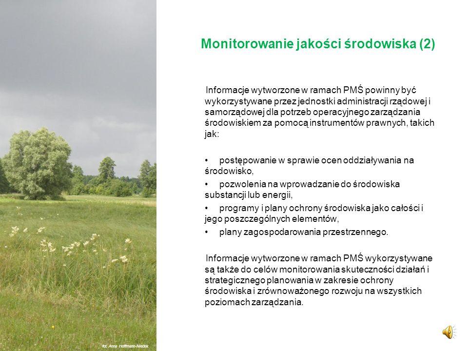 Monitorowanie jakości środowiska (1) Państwowy monitoring środowiska (PMŚ) według art. 25 ust. 2 POŚ, jest systemem: pomiarów, ocen i prognoz stanu śr