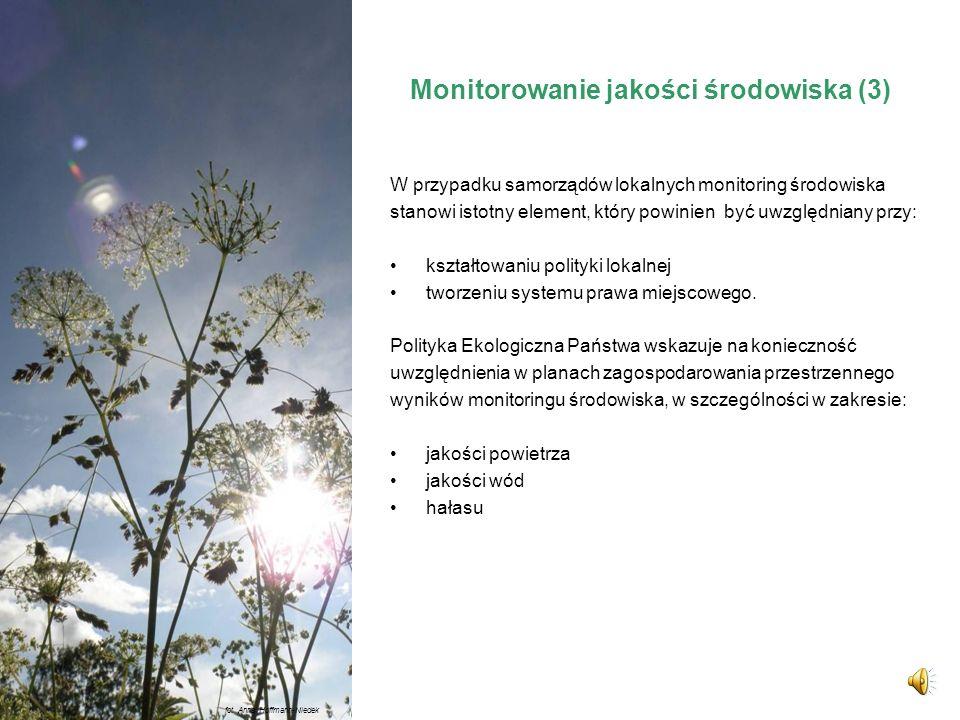 Monitorowanie jakości środowiska (2) Informacje wytworzone w ramach PMŚ powinny być wykorzystywane przez jednostki administracji rządowej i samorządow