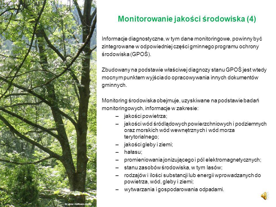 Monitorowanie jakości środowiska (3) W przypadku samorządów lokalnych monitoring środowiska stanowi istotny element, który powinien być uwzględniany p