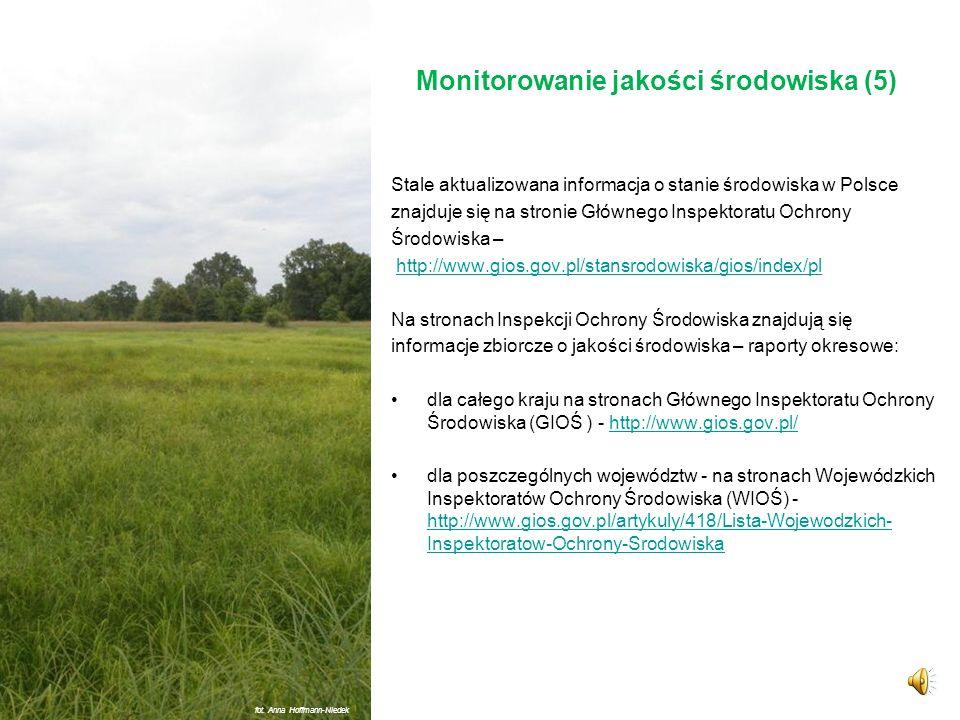 Monitorowanie jakości środowiska (4) Informacje diagnostyczne, w tym dane monitoringowe, powinny być zintegrowane w odpowiedniej części gminnego progr