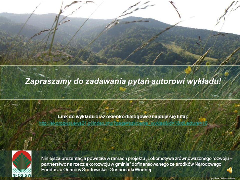 Przykłady zrównoważonego korzystania ze środowiska na potrzeby ekorozwoju Wiele przykładów ciekawych projektów można znaleźć w publikacji System finan