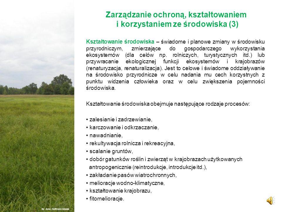 Zarządzanie ochroną, kształtowaniem i korzystaniem ze środowiska (2) Powszechne korzystanie ze środowiska – przysługuje z mocy ustawy każdemu i obejmu