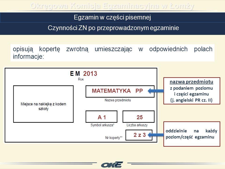 Egzamin w części pisemnej Czynności ZN po przeprowadzonym egzaminie 2013 MATEMATYKA PP A 125 2 z 3 nazwa przedmiotu z podaniem poziomu i części egzaminu (j.