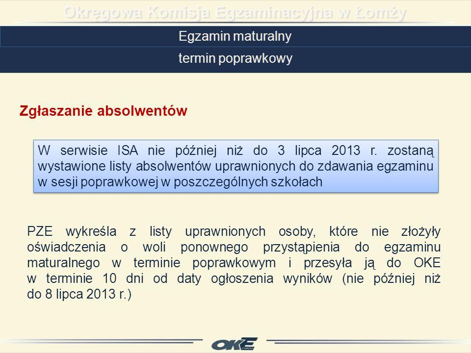 Egzamin maturalny termin poprawkowy W serwisie ISA nie później niż do 3 lipca 2013 r.