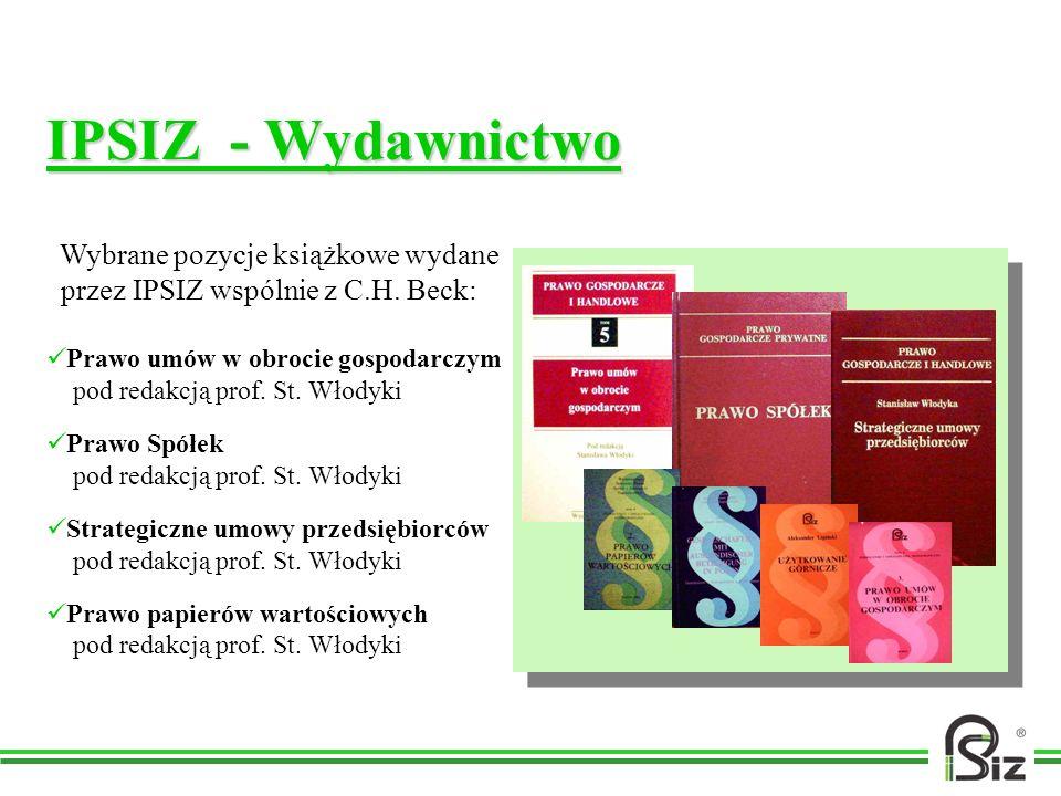 IPSIZ - Wydawnictwo Wybrane pozycje książkowe wydane przez IPSIZ wspólnie z C.H. Beck: Prawo umów w obrocie gospodarczym pod redakcją prof. St. Włodyk