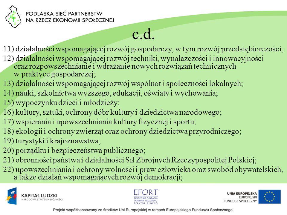 c.d. 11) działalności wspomagającej rozwój gospodarczy, w tym rozwój przedsiębiorczości; 12) działalności wspomagającej rozwój techniki, wynalazczości
