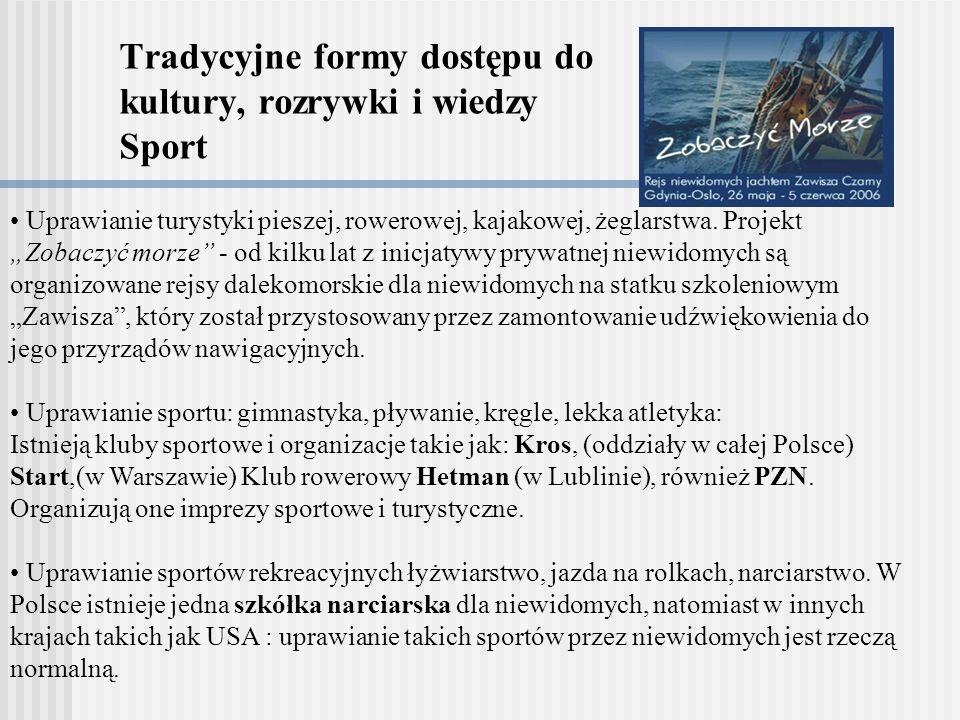 Tradycyjne formy dostępu do kultury, rozrywki i wiedzy Sport Uprawianie turystyki pieszej, rowerowej, kajakowej, żeglarstwa.