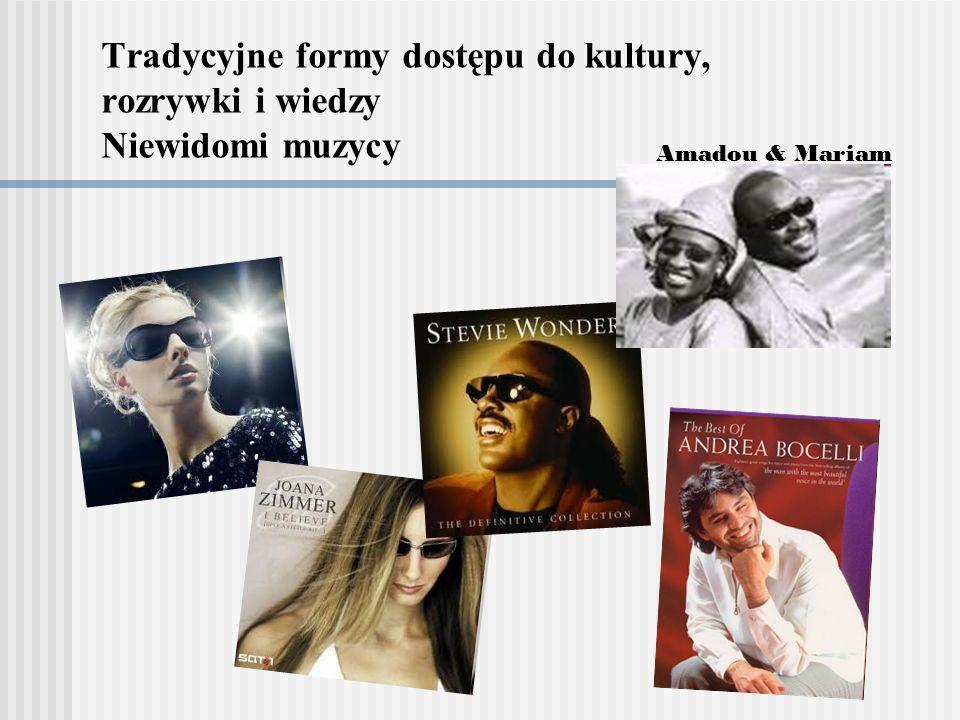 Tradycyjne formy dostępu do kultury, rozrywki i wiedzy Niewidomi muzycy Amadou & Mariam