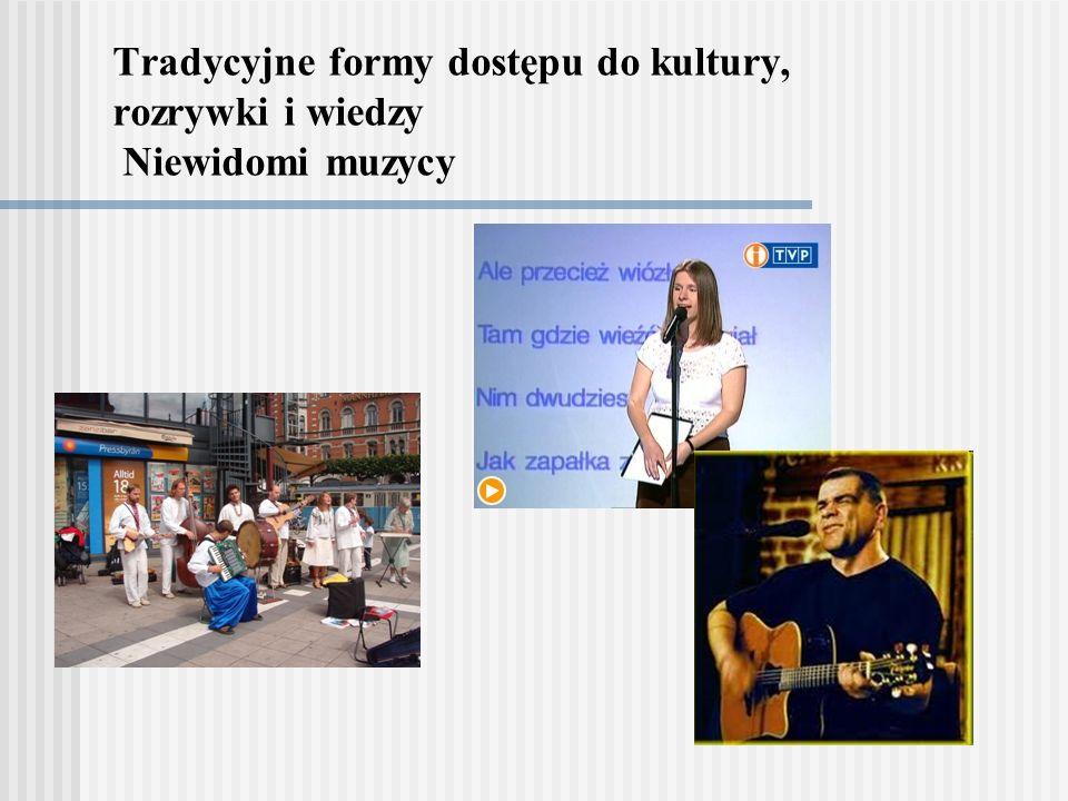 Tradycyjne formy dostępu do kultury, rozrywki i wiedzy Niewidomi muzycy