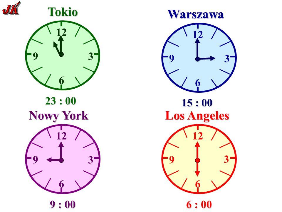 23 : 00 15 : 00 9 : 00 6 : 00 12 6 93 Tokio Warszawa 6 9 3 6 9 3 Nowy York 12 6 9 3 Los Angeles