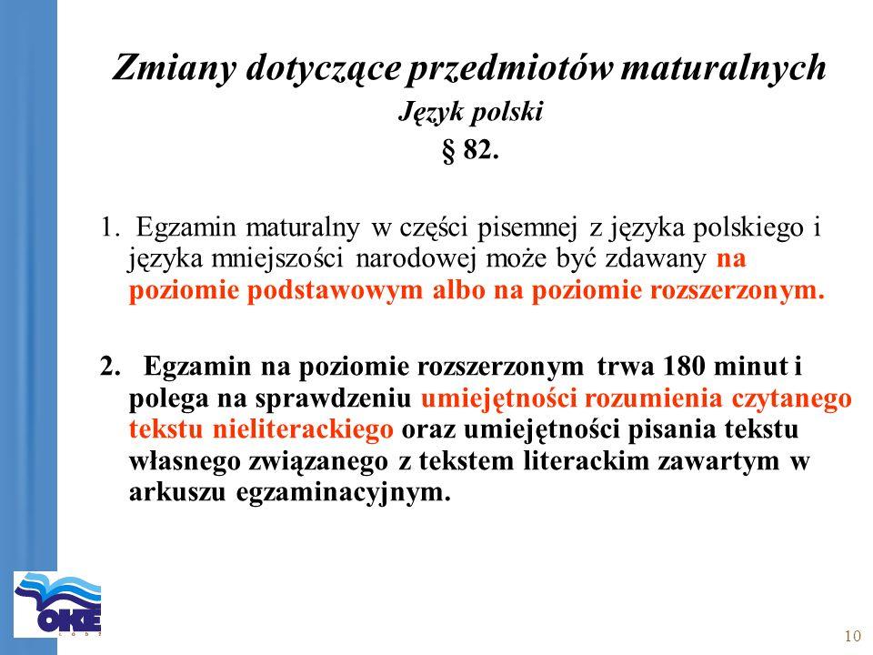 10 Zmiany dotyczące przedmiotów maturalnych Język polski § 82.