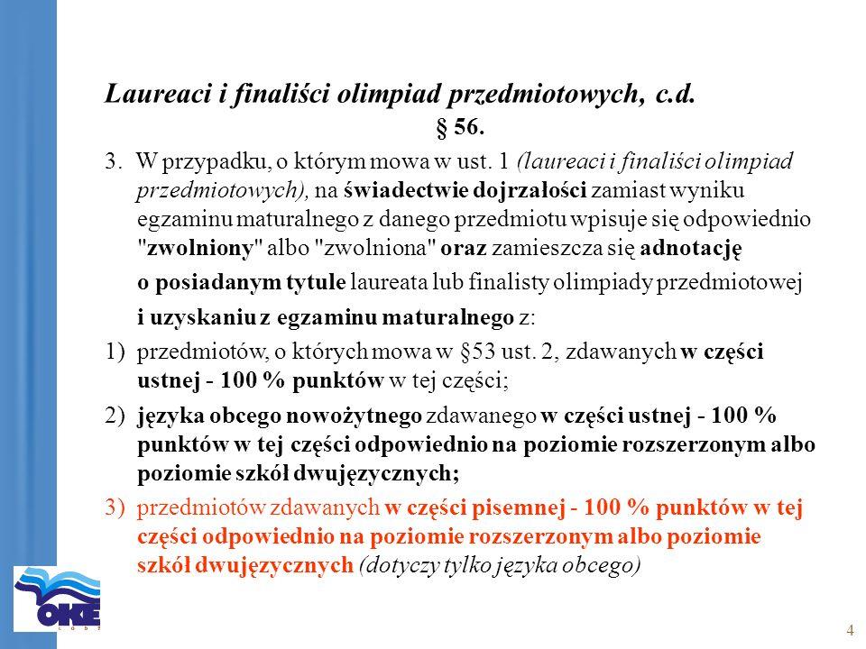 4 Laureaci i finaliści olimpiad przedmiotowych, c.d.