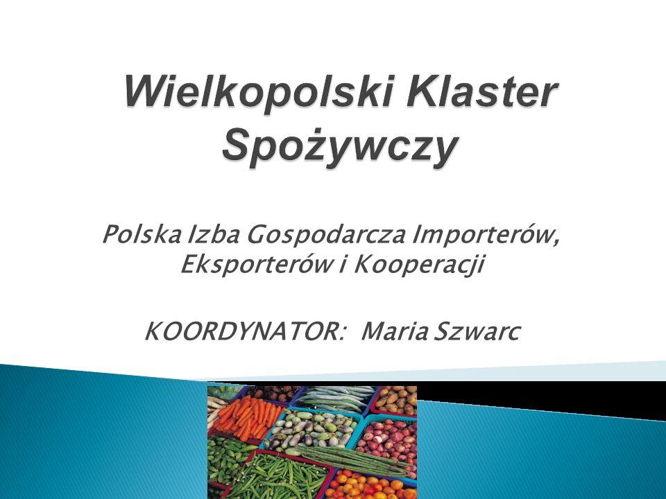 Polska Izba Gospodarcza Importerów, Eksporterów i Kooperacji KOORDYNATOR: Maria Szwarc