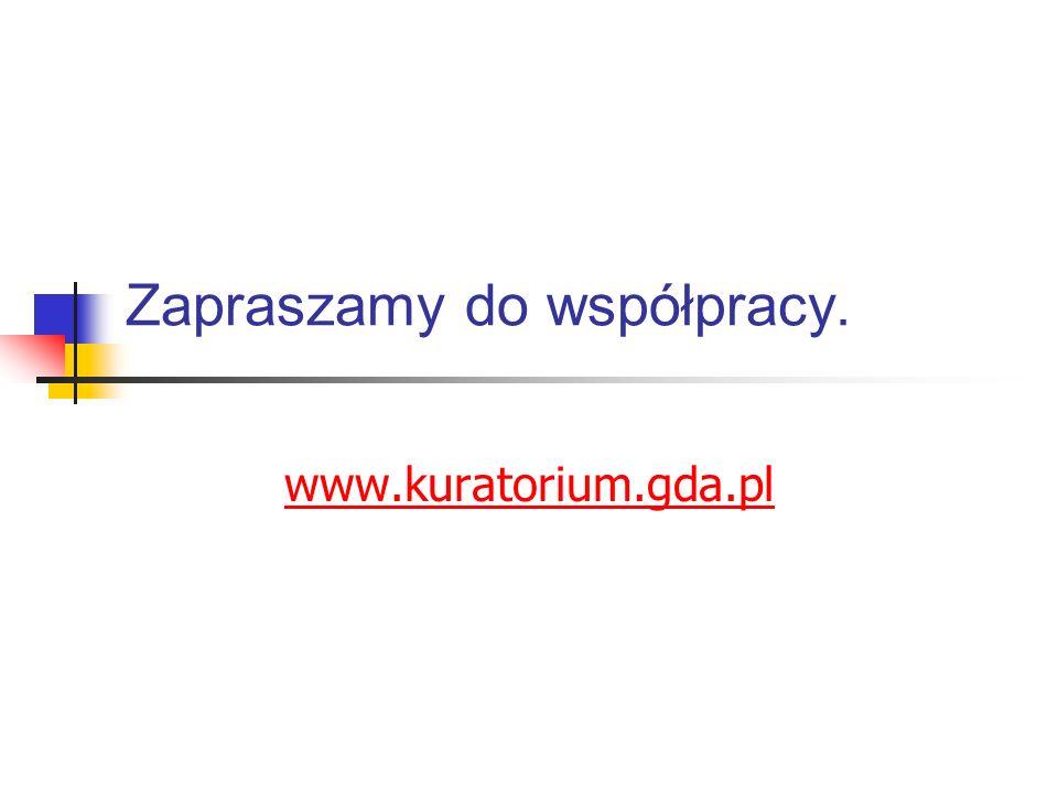 Zapraszamy do współpracy. www.kuratorium.gda.pl