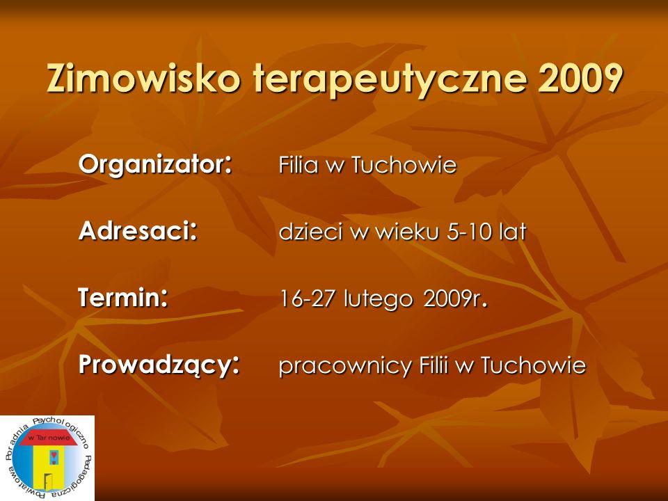 Zimowisko terapeutyczne 2009 Organizator : Filia w Tuchowie Adresaci : dzieci w wieku 5-10 lat Termin : 16-27 lutego 2009r. Prowadzący : pracownicy Fi