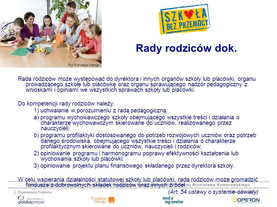 Fot. Fundacja Orange Rada rodziców może występować do dyrektora i innych organów szkoły lub placówki, organu prowadzącego szkołę lub placówkę oraz org