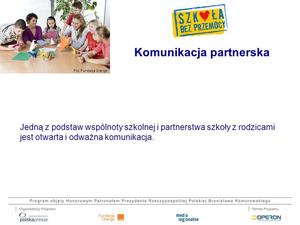 Fot. Fundacja Orange Jedną z podstaw wspólnoty szkolnej i partnerstwa szkoły z rodzicami jest otwarta i odważna komunikacja. Komunikacja partnerska